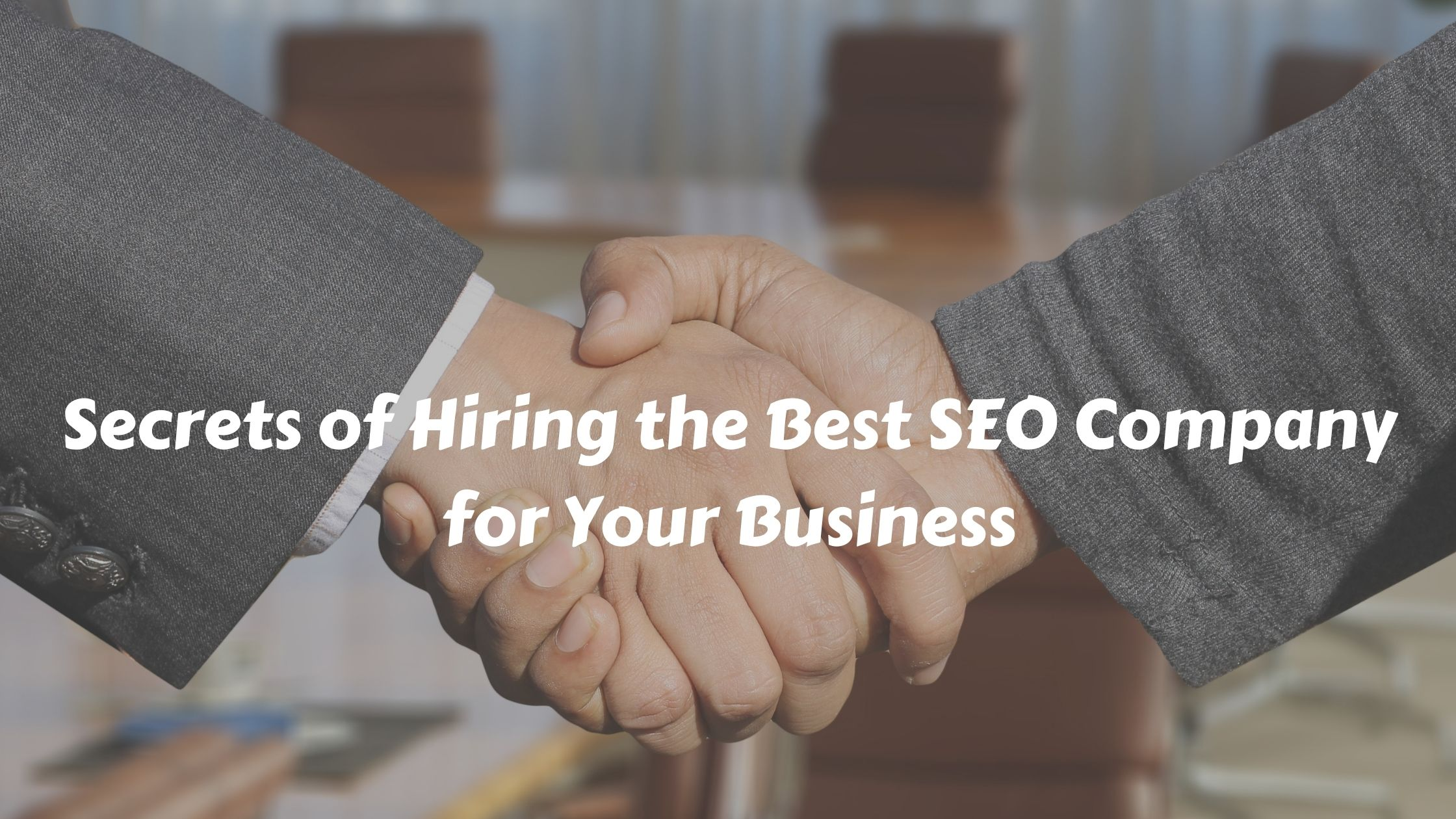 Secrets_of_Hiring_the_Best_SEO_Company_for_Your_Business
